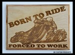 Man Cave Sign Plaque Born to Ride Forced To Work Harley Gift Motorcycle DK Custom