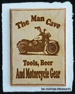 Man Cave Sign Plaque Tools Beer Gear Harley Gift Motorcycle DK Custom Laser Engraved